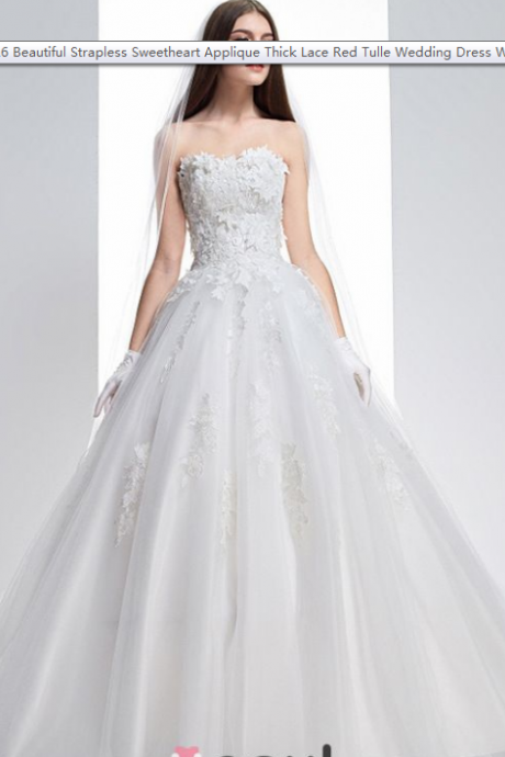 Beautiful Strapless Sweetheart Applique Thick Lace Red Tulle Wedding Dress With Sweep Train,W1425